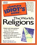 The Complete Idiot's Guide to the World's Religions (0028617304) by Brandon Toropov