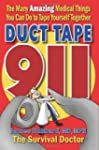 Duct Tape 911: The Many Amazing Medic...