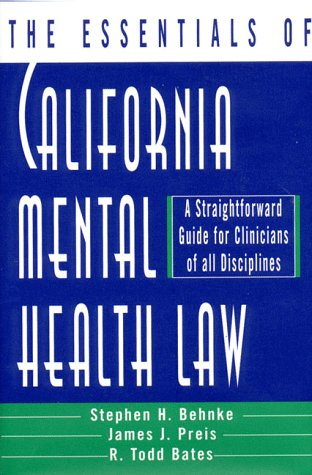 The Essentials of California Mental Health Law: A...