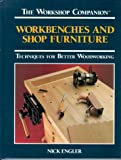 img - for Workbenches and Shop Furniture: Techniques for Better Woodworking (The Workshop Companion) book / textbook / text book