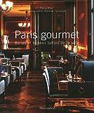 echange, troc Pierre Rival, Christian Sarramon - Paris gourmet : Belles et bonnes tables de la ville