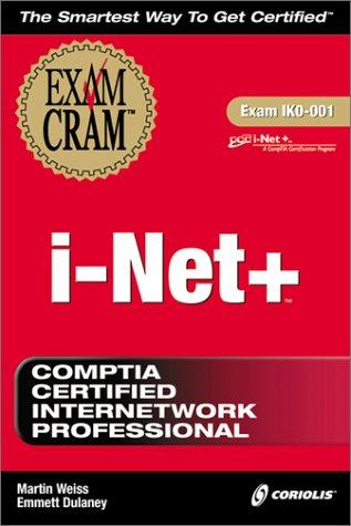 I-Net+ Exam Cram (Exam: 1KO-001)