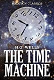 Image of The Time Machine and Other Works by H.G. Wells (Halcyon Classics)