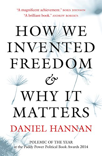 How We Invented Freedom & Why It Matters