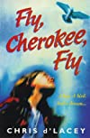 Fly, Cherokee, Fly: A Boy, a Bird, and a Dream