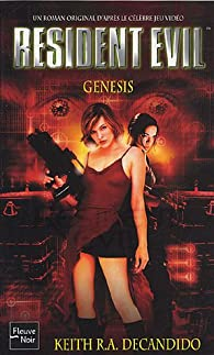 Resident Evil, Tome 8 : Genesis par Keith R. A. DeCandido