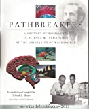 img - for Pathbreakers: A century of excellence in science & technology at the University of Washington (Century of excellence series) book / textbook / text book