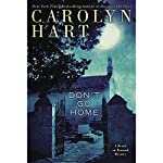 Don't Go Home: Death on Demand Mysteries, Book 25 | Carolyn Hart