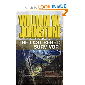 The Last Rebel: Survivor by William W. Johnstone