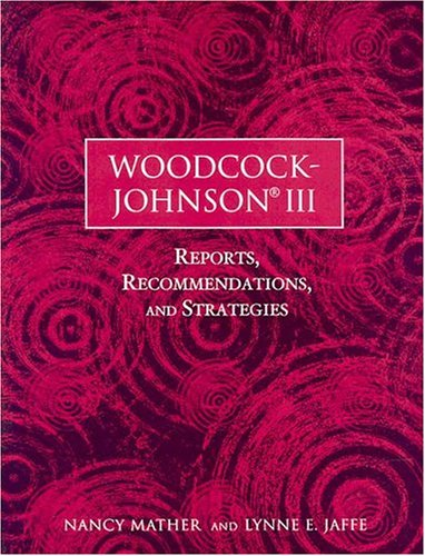 Woodcock-Johnson III: Reports, Recommendations, and Strategies (Book/CD)