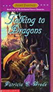 Talking to Dragons (The Enchanted Forest Chronicles, Book 4)