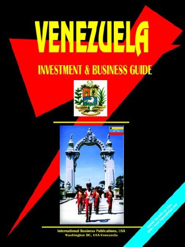 Venezuela Investment And Business Guide