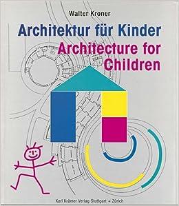 Architektur fur kinder architecture for children german edition walter kroner - Architektur fur kinder ...