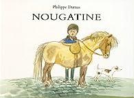 Nougatine : cahier d'�quitation de Jean par Philippe Dumas
