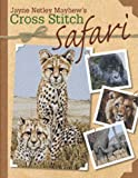 img - for Jayne Netley Mayhew's Cross Stitch Safari book / textbook / text book