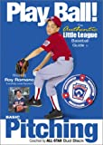 Play Ball!: Basic Pitching. Authentic Little League baseball guide