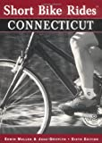 img - for Short Bike Rides in Connecticut, 6th (Short Bike Rides Series) book / textbook / text book