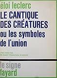 Le cantique des créatures ou les symboles de l'union : Une analyse de Saint François d'Assise...