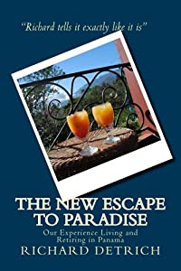The Escape To Paradise: Our Experience Living & Retiring In Panama