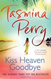 Kiss Heaven Goodbye Tasmina Perry