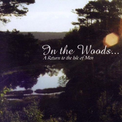In The Woods... - A Return To The Isle Of Men - Zortam Music