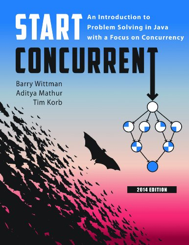Start Concurrent: An Introduction to Problem Solving in Java