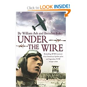 Under the Wire: The bestselling memoir of an American Spitfire pilot and legendary POW escaper: Willam Ash, Brendan Foley: 9781481088855: Amazon.com: Books