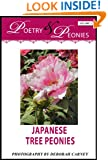 Poetry and Peonies: Japanese Tree Peonies (Poetry and Peonies: Coffee Table Books Book 1)