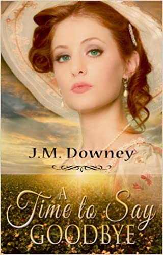 A Time To Say Goodbye (The Abolitionist Chronicles Book 1)