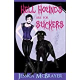 Hell Hounds Are For Suckers (San Francisco Vampire Series) ~ Jessica McBrayer
