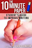 The 10 Minute Paper: Students Guide to Improve Writing Instantly