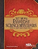 Yet More Everyday Science Mysteries: Stories for Inquiry-Based Science Teaching - PB220X4
