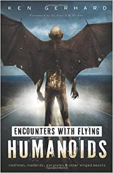 Encounters with Flying Humanoids: Mothman, Manbirds, Gargoyles & Other