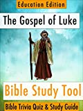 The Gospel of Luke: Bible Trivia Quiz & Study Guide - Education Edition (BibleEye Bible Trivia Quizzes & Study Guides - Education Edition Book 3)