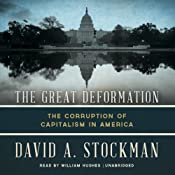 The Great Deformation: The Corruption of Capitalism in America | [David Stockman]