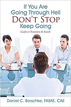 If You Are Going Through Hell - Don't Stop - Keep Going: Guide To Transition & Search
