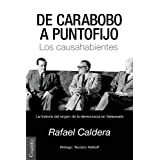 de Carabobo a Puntofijo: Los Causahabientes - La Historia de La Democracia En Venezuela