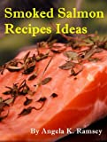 Smoked Salmon Recipes Ideas