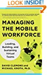Managing the Mobile Workforce: Leadin...