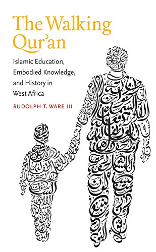 The Walking Qur'an: Islamic Education, Embodied Knowledge, and History in West Africa (Islamic Civilization and Muslim Networks) (Walking Ware compare prices)