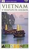 Vietnam y los templos de Angkor (Guías Visuales 2016) (GUIAS VISUALES)