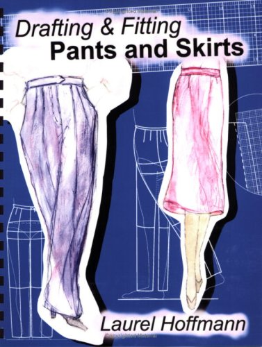 Drafting & Fitting Pants and Skirts