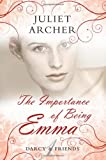 Juliet Archer The Importance of Being Emma (Darcy & Friends)