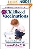 The Parents' Concise Guide to Childhood Vaccinations: From Newborns to Teens, Practical Medical and Natural Ways to Protect Your Child