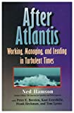 img - for After Atlantis - Working, Managing, and Leading in Turbulent Times book / textbook / text book