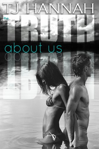 The Truth About Us (Mills Lake series) by TJ Hannah