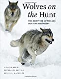 img - for Wolves on the Hunt: The Behavior of Wolves Hunting Wild Prey book / textbook / text book