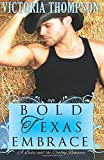 Bold Texas Embrace (A Lady and the Cowboy Romance)