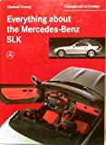 img - for Everything about the Mercedes-Benz-SLK. Transparent Technology book / textbook / text book