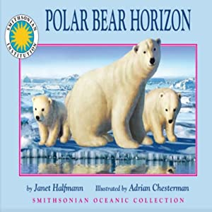 Polar Bear Horizon: A Smithsonian Oceanic Collection Book (Mini Book) | [Janet Halfmann]